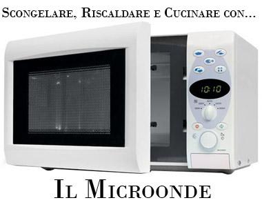 Si mangia il microonde - Cucinare a microonde ...